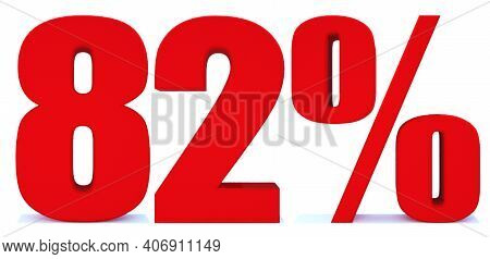 82 Percent Off 3d Sign On White Background, Special Offer 82% Discount Tag, Sale Up To 82 Percent Of