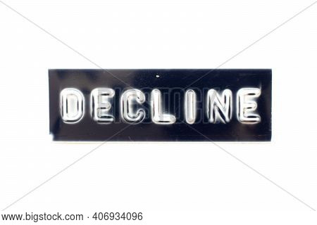 Embossed Letter In Word Decline On Black Banner With White Background