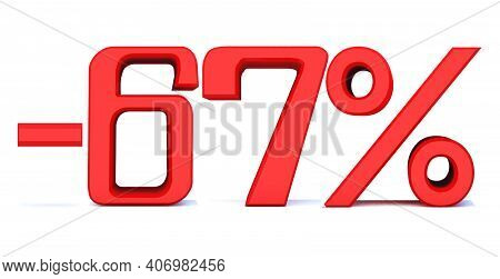 Minus 67 Percent Off 3d Sign On White Background, Special Offer 67% Discount Tag, Sale Up To 67 Perc
