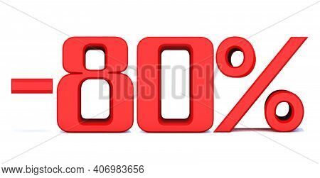 Minus 80 Percent Off 3d Sign On White Background, Special Offer 80% Discount Tag, Sale Up To 80 Perc