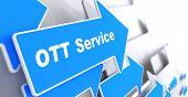 "OTT Service. Information Technology Concept. Blue Arrow with ""OTT Service"" slogan on a grey background. 3D Render. poster"