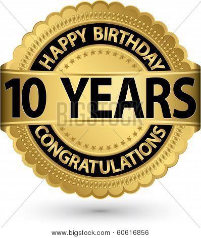 Happy Birthday 10 Years Gold Label, Vector Illustration