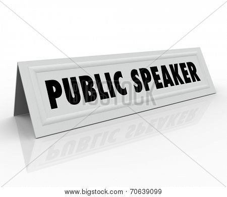 Public Speaker words on a name tent card for guest panelist delivering a speech or address at a meeting or event
