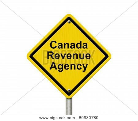Canada Revenue Agency Warning Sign A Canadian road warning sign with words Canada Revenue Agency isolated on a white background poster