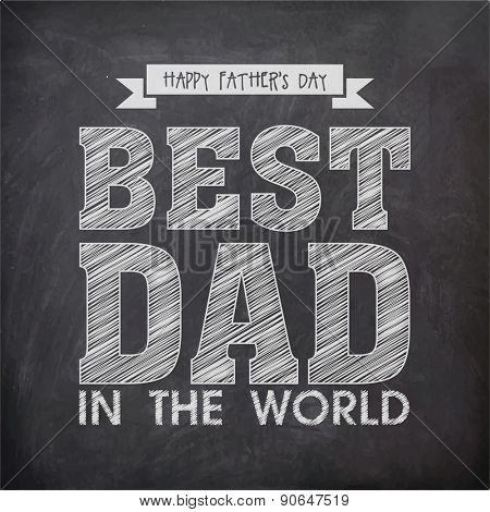 Stylish text Best Dad in the World made by white chalk for Happy Father's Day celebration.