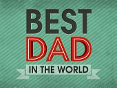 Stylish text Best Dad in the World for Happy Father's Day celebration, can be used as poster, banner or flyer design. poster