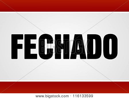 Fechado Sign Over White And Red