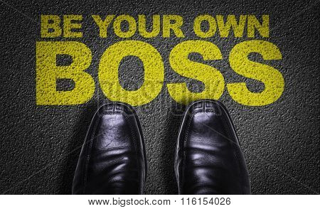 Top View of Business Shoes on the floor with the text: Be Your Own Boss