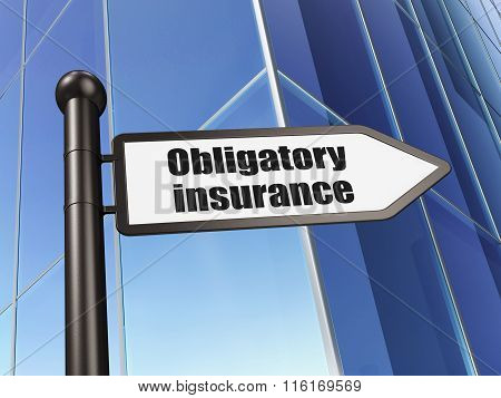Insurance concept: sign Obligatory Insurance on Building background