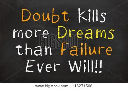 Doubt Kills More Dreams