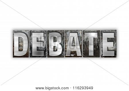 "The word ""Debate"" written in vintage metal letterpress type isolated on a white background. poster"