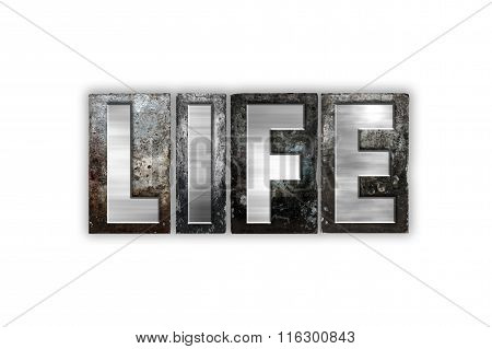 Life Concept Isolated Metal Letterpress Type