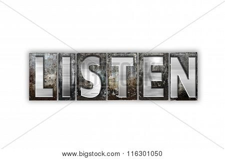 Listen Concept Isolated Metal Letterpress Type