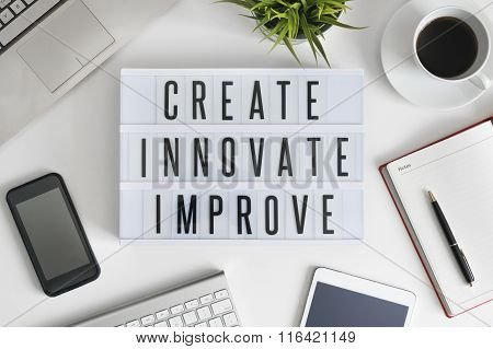 Create, innovate and improve