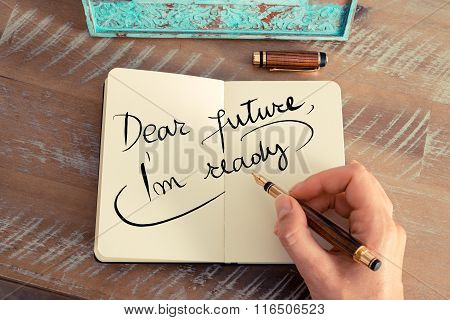 Written Text Dear Future I'm Ready