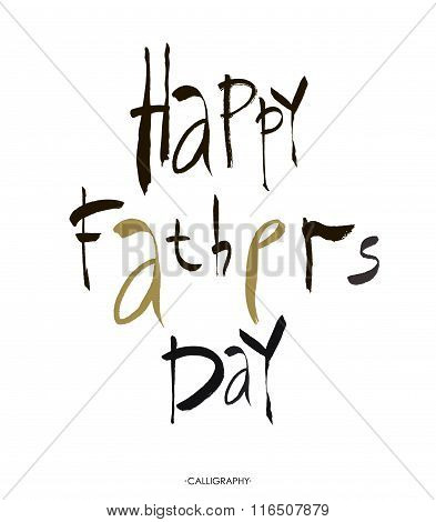 Happy Fathers Day Hand Lettering Handmade Calligraphy. Vector . Brush Lettering Design.