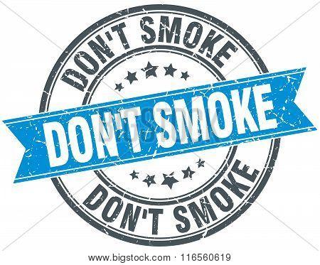 Don't Smoke Blue Round Grunge Vintage Ribbon Stamp