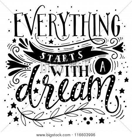 Everything Starts With A Dream. Inspirational Quote. Hand Drawn Vintage Illustration With Hand-lette