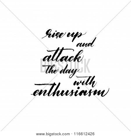 Rise Up And Attack The Day With Enthusiasm Card.