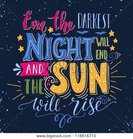 Even The Darkest Night Will End And The Sun Will Shine. Inspirational Quote. Hand Drawn Vintage Illu