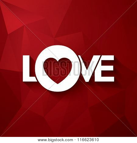 Valentine's day creative typography card with word love and long shadows. Red low poly background.