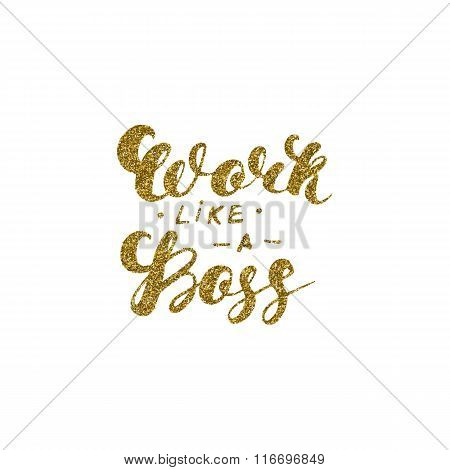 Work like a boss- hand drawn inspiration quote