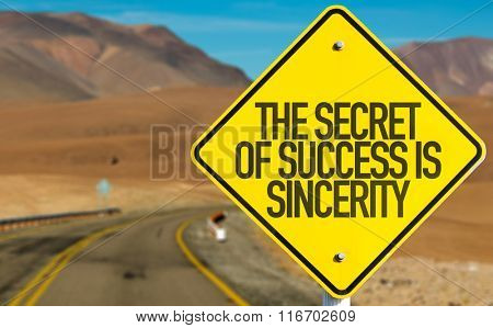 The Secret of Success is Sincerity sign on desert road