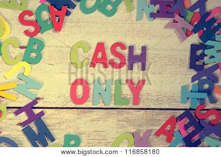 Cash Only Word Block Concept Photo On Plank Wood
