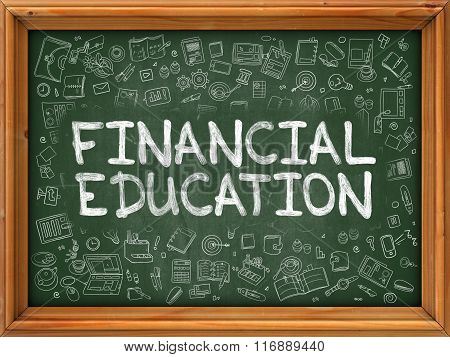 Financial Education - Hand Drawn on Green Chalkboard.