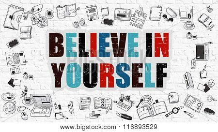Believe in Yourself Concept with Doodle Design Icons.