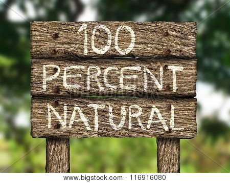 An illustration of One Hundred Percent (100%) All-Natural, Wood Old Sign On Nature Background poster