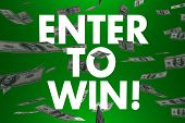 Enter to Win words and falling cash or money to illustrate a big cash prize, jackpot or lottery winnings in a contest or game poster