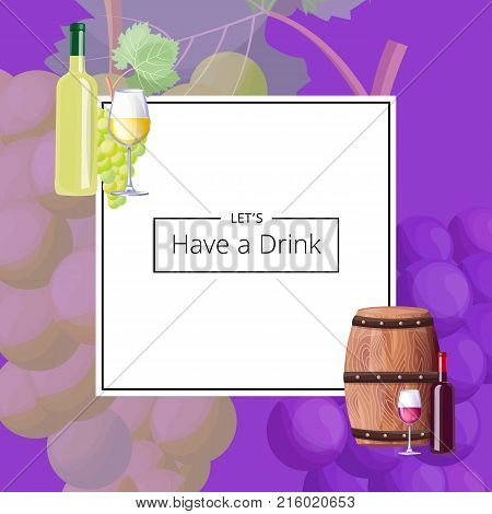 Lets have a drink, colorful poster with headline sample in centerpiece and icons of barrel with bottle and wineglass on vector illustration