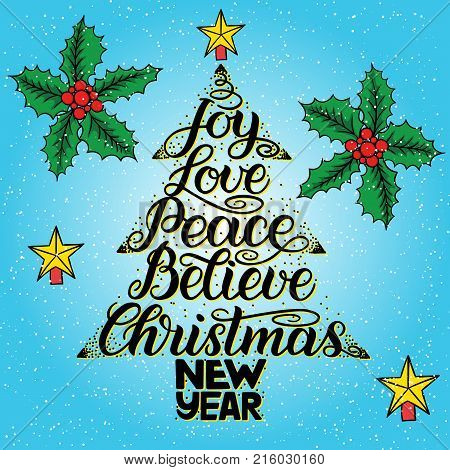 Calligraphy lettering in Christmas tree form with star. New Year, Christmas, Joy, Love, Peace, Believe wish. Black vector hand-lettering on blue background with christmas holly with berries