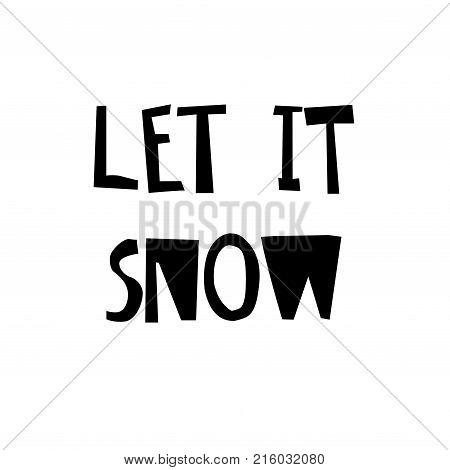 Vector calligraphy. Let it snow poster or card. Lettering text on white isolated. Hand drawn calligraphy. For winter holiday sale banners flayers. Vector illustration stock vector.