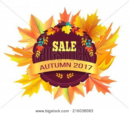 Sale autumn 2017 special offer promo poster on background of leaves, logo design in form of stamp with colorful foliage vector illustration banner