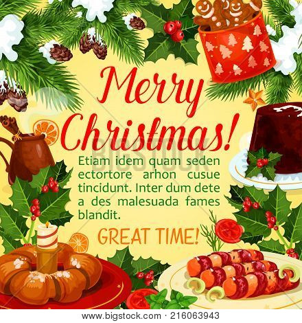Christmas holiday dinner greeting poster with Xmas dessert. Cookie, fruit pudding and gingerbread man, mulled wine, cake and sweet bread banner, framed with Xmas tree, holly, snowflake and star