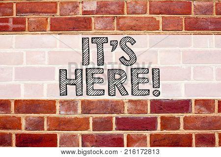 Conceptual Announcement Text Caption Inspiration Showing It's Here. Business Concept For Advertiseme