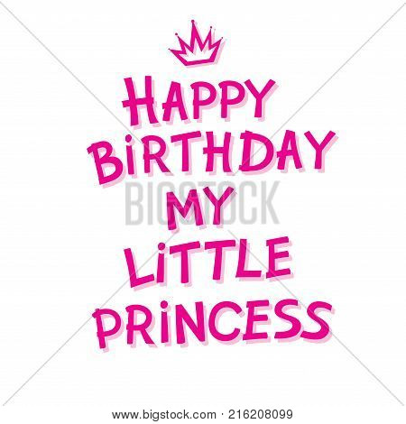 Happy Birthday My Little Princess Hand Lettering For Postcard Or Celebration Design