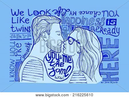 Motivation hand drawn vector poster. Lovers kissing, couple vector illustration. You and me the same. Happiness is already here. You change my life.