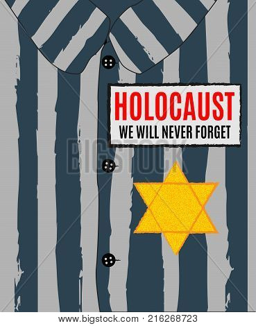 We Will Never Forget. Holocaust Remembrance Day. Yellow Star David. International Day of Fascist Concentration Camps and Ghetto Prisoners Liberation card whith hand barbed wire Vector illustration