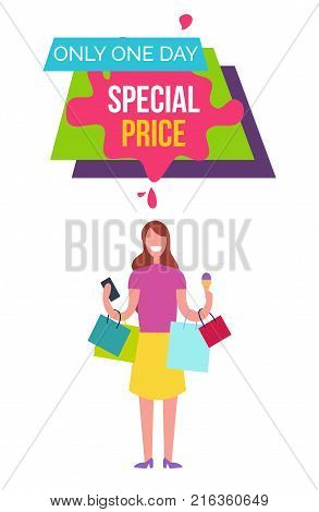 Only one day special price placard depicting walking woman carrying wallet, ice-cream and her bags, shopping on vector illustration