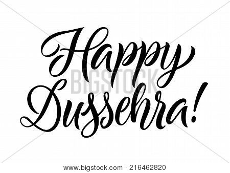 Happy dussehra lettering. Celebration inscription for Indian festival. Handwritten text, calligraphy. Can be used for greeting cards, posters and leaflets