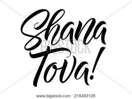Shana tova lettering. Holiday inscription devoted to Jewish New Year. Handwritten text, calligraphy. Can be used for greeting cards, posters and leaflets