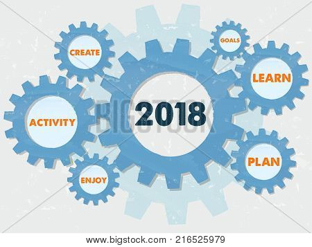 new year 2018 goals plan learn create activity enjoy - words in grunge flat design gear wheels infographic business resolutions conception