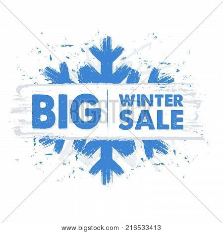 big winter sale - text in blue drawn banner with snowflake, business holiday shopping concept, vector