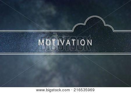 MOTIVATION word cloud Concept. Space background. MOTIVATION