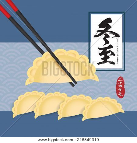 Dong Zhi means winter solstice festival, 24 solar term in chinese lunar calendars. JiaoZi (chinese dumplings) & chopsticks. Chinese cuisine vector illustration.