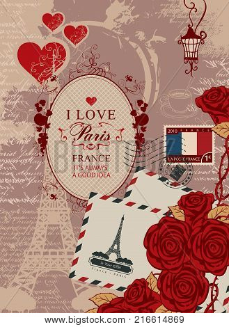 Vector travel banner with words I love Paris with the Eiffel Tower red hearts and roses envelopes postage stamp and french flag on the background of the old manuscript with spots in retro style