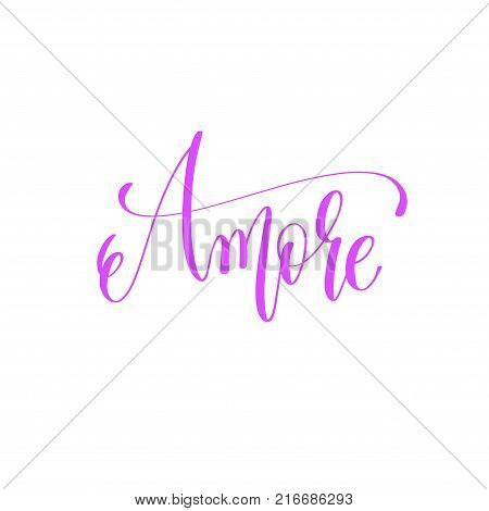 amore - hand lettering love quote to valentines day design, calligraphy vector illustration